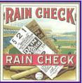 The original rain check -- for a baseball game.